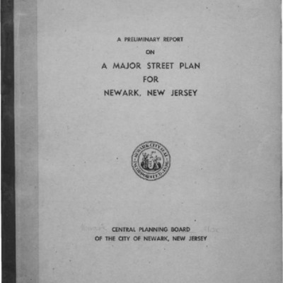 A preliminary report on a major street plan for Newark, New Jersey 1945.pdf